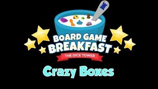 Board Game Breakfast -  Crazy Boxes!