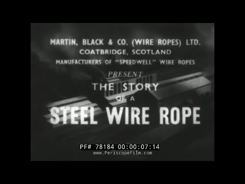 STEEL INDUSTRY FILM  STORY OF A WIRE ROPE  STEEL CABLE 78184
