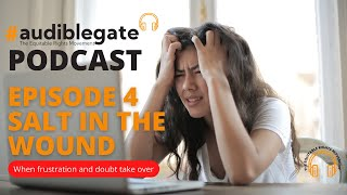 Audiblegate Episode 4 - Salt in the Wound