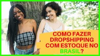 Como Fazer Dropshipping Com Estoque No Brasil? Aliexpress Dropshipping   - Loja Virtual Shopify