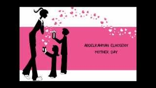 Watch Abdelrahman Elhoseny Mother Day video