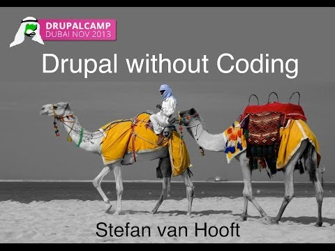 Drupal Camp Dubai - Drupal without Coding