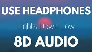 MAX, gnash - Lights Down Low (8D AUDIO)