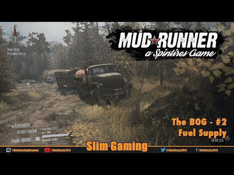 SPINTIRES - MudRunner - The Bog #2 - Fuel Supply