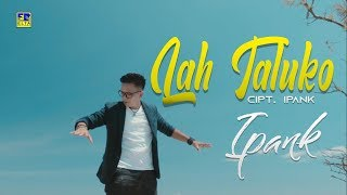 iPANK - LAH TALUKO [Official Music Video] Lagu Minang Terbaru 2019