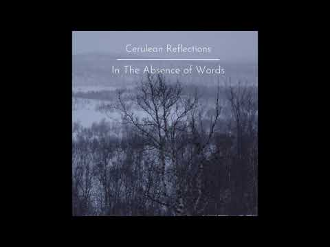 In The Absence of Words - Cerulean Reflections