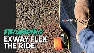 EXWAY FLEX - HOW DOES IT RIDE? ELECTRIC SKATEBOARD FIRST RIDE REVIEW