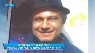 Pedreiro desaparecido: pessoa com mesmo nome estaria em Irati