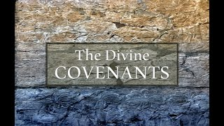 The Divine Covenants Session 3