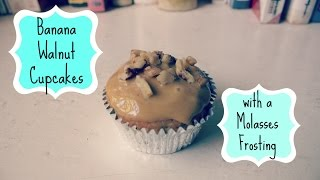 Banana Walnut Cupcakes With Molasses Frosting| Lilybelle Morris