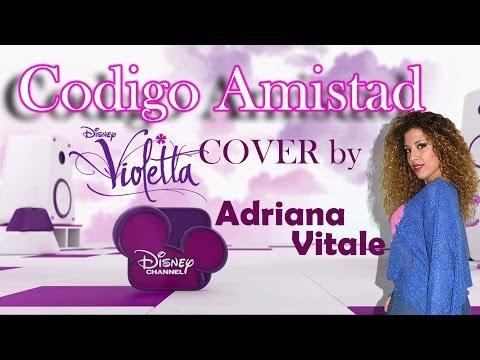 violetta codigo amistad скачать. Песня Codigo Amistad - Violetta 2 (Cover) - Adriana Vitale скачать mp3 и слушать онлайн