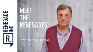 Meet the Renegades: Michael Hudson
