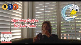 MORNING COFFEE W/ JΟEL TUDOR | Log Rap BTS