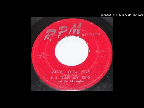 "B.B. King-""Whole Lotta Love/You Upset Me Baby"" 1954 RPM BLUES 45"