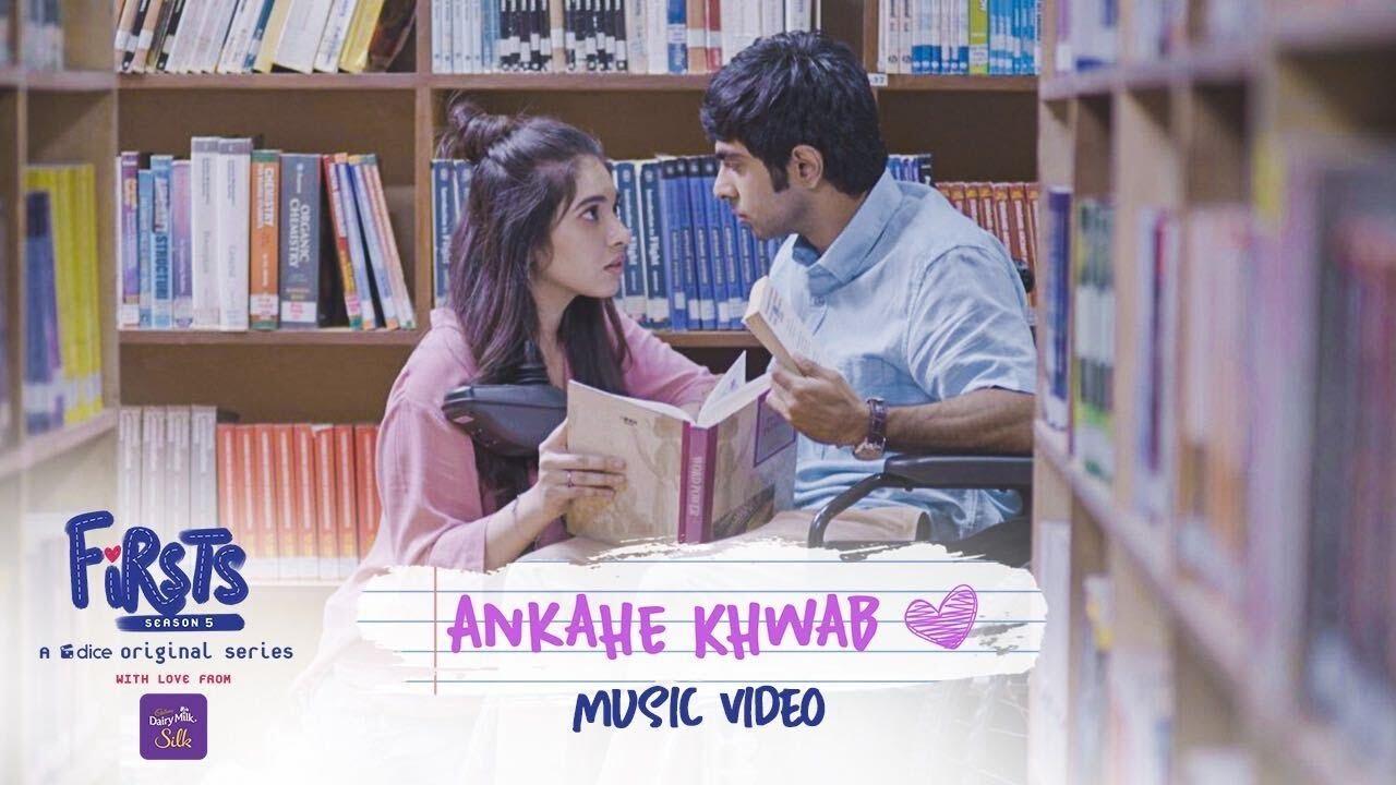 Dice Media | Firsts Season 5 | Ankahe Khwab | Music Video