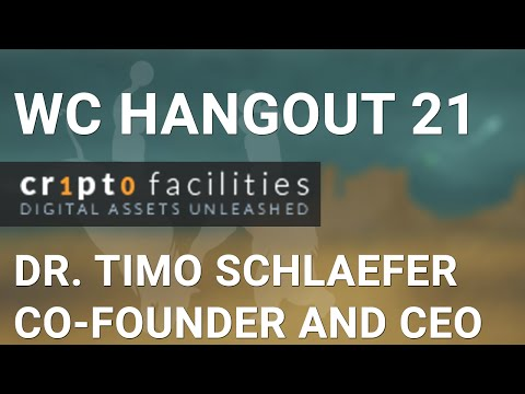 WCHangout 21 -- CryptoFacilities -- Insurance, Hedging, Trad