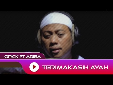 Opick feat. Adiba - Terima Kasih Ayah | Official Video