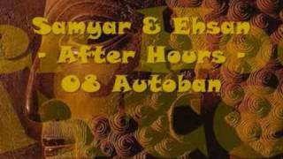 Samyar & Ehsan - After Hours - 08 Autoban thumbnail