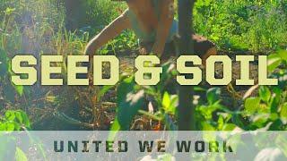 United We Work: Seed & Soil