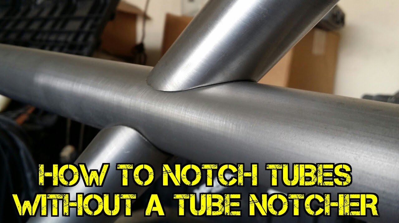 TFS: How to Notch Tubes Without a Tube Notcher