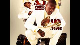 Young Aj Ft Trick Daddy - On My Job