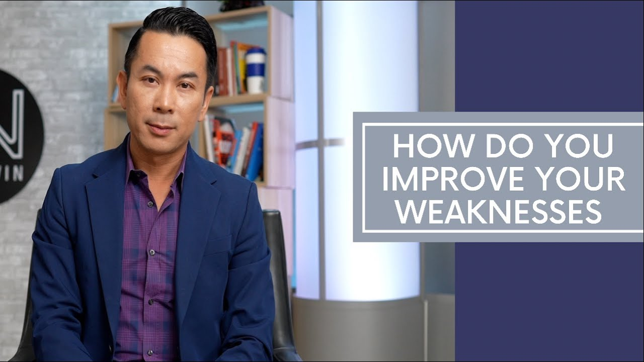 How do You Improve Your Weaknesses