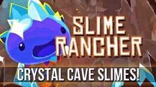 SLIME RANCHER - Crystal Cave Slimes & Island!