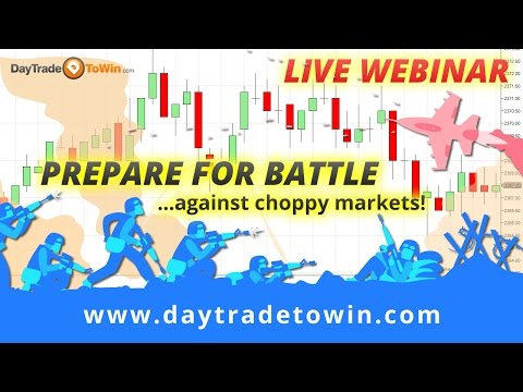 Prepare for Battle when Day Trading Choppy Markets - How To Fight Slow, Choppy Trades