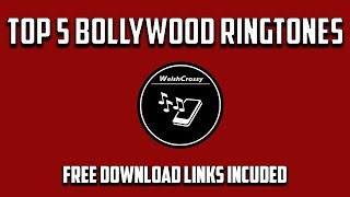 Top 5 Bollywood Ringtones (All download links included)