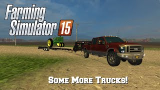 Farming Simulator 2015: Mod Spotlight #62: Some More Trucks!!