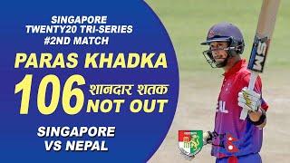Captain Paras Khadka Century (106*) vs Singapore | Singapore T20I Tri-series 2019