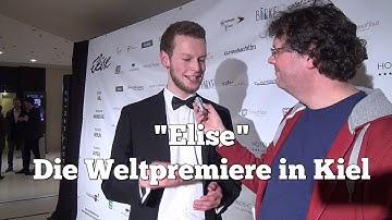 Elise - Interviews und Berichte von der Weltpremiere des Films in Kiel
