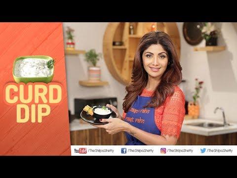 Curd Dip | Shilpa Shetty Kundra | Healthy Recipes | The Art Of Loving Food