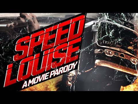Speed Louise | A MOVIE PARODY