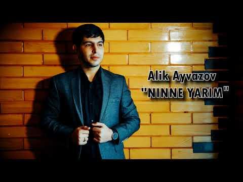 Alik  Ayvazov - Ninne Yarim (NEW 2018)