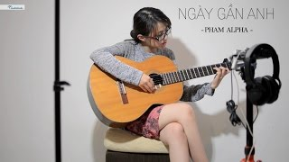 [Live] (Guitar + Vocal) Ngày Gần Anh - Pham Alpha