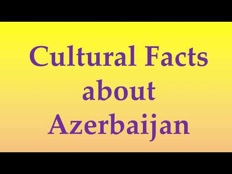 Cultural Facts about Azerbaijan