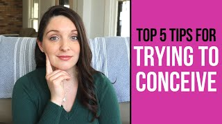 Trying to Conceive: 5 TTC Tips and Tricks