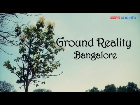 Ground Reality - Cricket in Bangalore