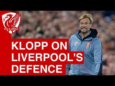 Jurgen Klopp on Liverpool's defending