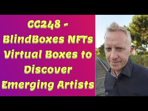 CC248 - BlindBoxes NFTs Virtual Boxes to Discover Emerging Artists