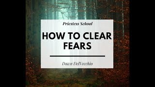 Priestess School - How to Clear Fears