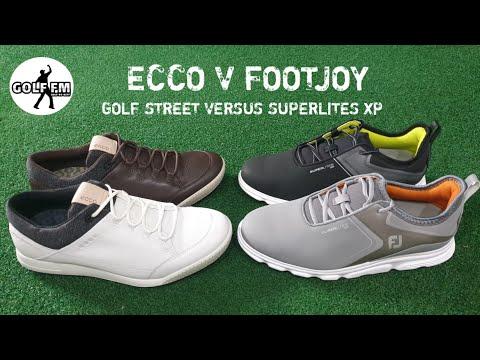ECCO GOLF STREET SHOE VERSUS FOOTJOY SUPERLITES XP GOLF SHOE