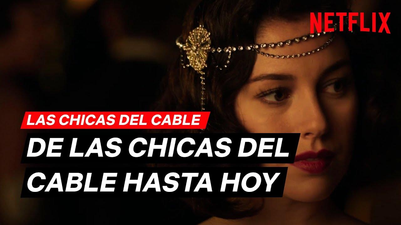 Desde 2017 Todo Empezó Con Las Chicas Del Cable Netflix España Youtube