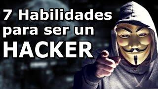 7 habilidades que todo hacker debe tener