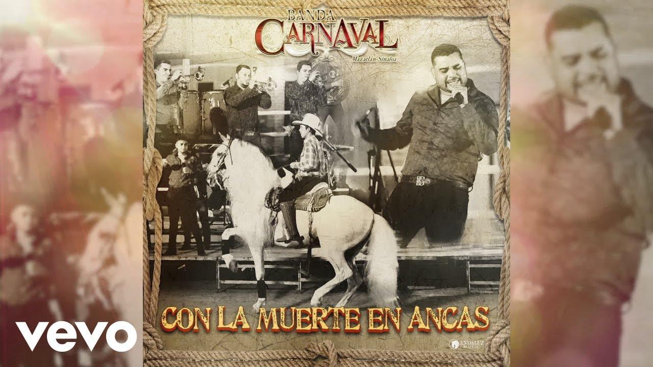 Banda Carnaval - Con La Muerte En Ancas (Audio / En Vivo)