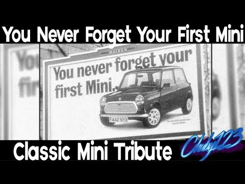 You Never Forget Your First Mini (Classic Mini Tribute)