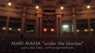 "Mari Mana at Prinzregententheater ""Under the blanket"""