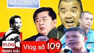 Vlog Minh Hải | Chuyện chỉ có ở trọng tài Việt Nam