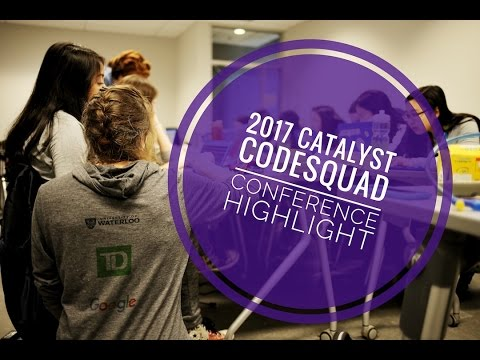 2017 Catalyst Codesquad Conference - University of Waterloo Engineering Outreach